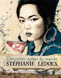 Stéphanie Ledoux - Rencontres autour du monde.