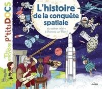 Stéphanie Ledu et Stéphane Frattini - L'histoire de la conquête spatiale, du cadran solaire à l'homme sur Mars - De Babylone jusqu'à la planète Mars.