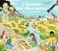 Stéphanie Ledu et Stéphane Frattini - L'histoire des dinosaures - De leur époque à la nôtre.