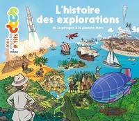 Stéphanie Ledu et Stéphane Frattini - L'histoire des explorations - De la pirogue à la planète Mars.