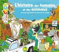Stéphanie Ledu et Stéphane Frattini - L'histoire des humains et des animaux - Du loup apprivoisé au chat sur le canapé.
