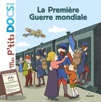 Stéphanie Ledu - La première guerre mondiale - Mes P'tits docs HISTOIRE.