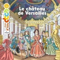 Stéphanie Ledu et Pascal Baltzer - Le château de Versailles.