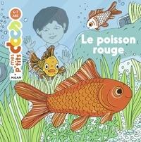 Stéphanie Ledu et Nathalie Desforges - Le poisson rouge.