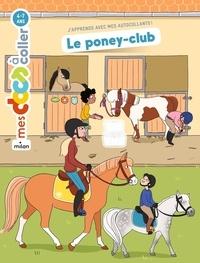 Stéphanie Ledu et Anne-Olivia Messana - Le poney-club.