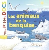 Stéphanie Ledu - Les animaux de la banquise.