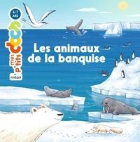 Stéphanie Ledu et Delphine Vaufrey - Les animaux de la banquise.