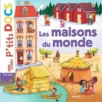 Epub ebooks téléchargements gratuits Les maisons du monde (French Edition)
