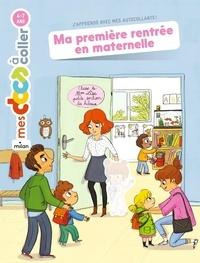 Stéphanie Ledu et Mélanie Roubineau - Ma première rentrée en maternelle.