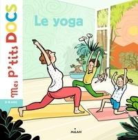 Le yoga - Stéphanie Leduc |