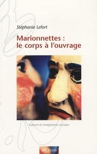 Stéphanie Lefort - Marionnettes : le corps à l'ouvrage.
