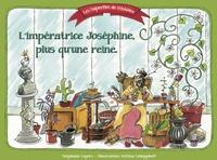 Stéphanie Lepers et Bettina Schopphoff - L'impératrice Jospéhine - Plus qu'une reine.