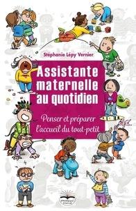 Stéphanie Lépy Vernier - Assistante maternelle au quotidien - Penser et préparer l'accueil du tout-petit.
