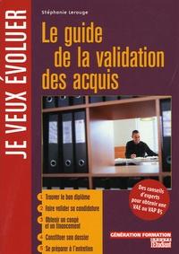 Stéphanie Lerouge - Le guide de la validation des acquis.