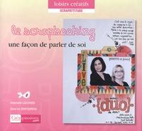Stéphanie Leschiera et Séverine Seintourens - Le scrapbooking - Une façon de parler de soi.