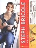 Stéphanie Lévesque - Steph bricole : Guide de rénovation pour les filles.