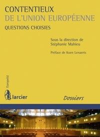 Stéphanie Mahieu - Contentieux de l'Union européenne - Questions choisies.
