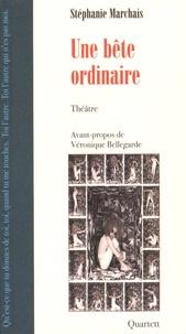 Stéphanie Marchais - Une bête ordinaire.