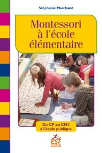 Stéphanie Marchand - Montessori à l'école élémentaire - Du CP au CM2 à l'école publique.