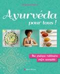 Stéphanie Marie - Ayurveda pour tous ! - Une pratique millénaire enfin accessible.