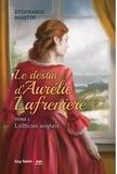 Stéphanie Martin - L'officier anglais  : Le destin d'Aurélie Lafrenière, tome 1 - L'officier anglais.