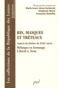 Stéphanie Massé et Marie-Laure Girou Swiderski - Ris, masques et tréteaux - Aspects du théâtre du XVIIIe siècle, mélanges en hommage à David A. Trott.