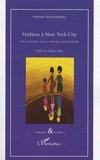 Stéphanie Melyon-Reinette - Haïtiens à New York City - Entre Amérique noire et Amérique multiculturelle.