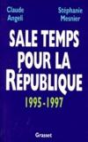 Stéphanie Mesnier et Claude Angeli - Sale temps pour la République.