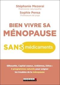 Stephanie Mezerai et Sophie Pensa - Bien vivre sa ménopause sans médicaments.