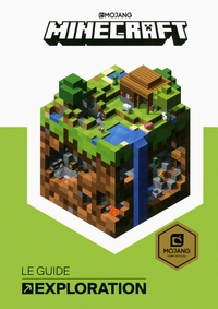 Stephanie Milton - Minecraft, le guide officiel de l'exploration.
