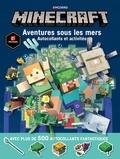 Stephanie Milton et Ryan Marsh - Minecraft - Aventures sous les mers, autocollants et activités.
