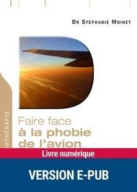 Stéphanie Moinet - Faire face à la phobie de l'avion.