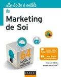 Stéphanie Moran et Nathalie Van Laethem - La boîte à outils du marketing de soi.
