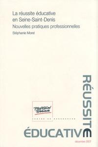 Stéphanie Morel - La réussite éducative en Seine-Saint-Denis - Nouvelles pratiques professionnelles.