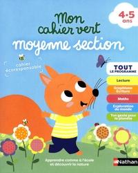 Stéphanie Morisson et Isabelle Chauvet - Mon cahier vert Moyenne section.