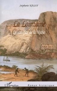 Stéphanie Nassif - La lointaine - Le sacrifice de la Nubie.