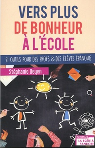 Stéphanie Oeyen - Vers plus de bonheur à l'école - 21 outils pour des profs & des élèves épanouis.