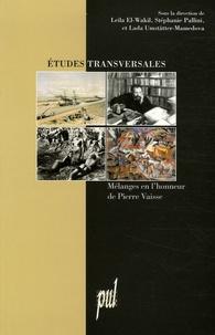 Stéphanie Pallini et Leïla El-Wakil - Etudes transversales - Mélanges en l'honneur de Pierre Vaisse.