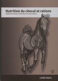 Stéphanie Patoux et Flavie Brun - Nutrition du cheval et rations.