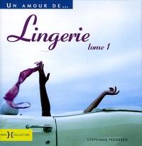 Stéphanie Pedersen - Lingerie - Tome 1.