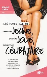 Stéphanie Pèlerin - Ivana Tome 1 : (Presque) jeune, (presque) jolie, (de nouveau) célibataire.