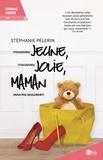 Stéphanie Pèlerin - Ivana Tome 2 : (Toujours) jeune, (toujours) jolie, maman (mais pas seulement) !.