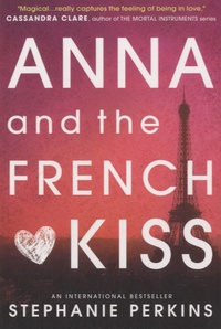 Stephanie Perkins - Anna and the French Kiss.
