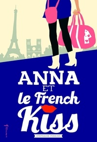 Stephanie Perkins - Anna et le French Kiss.