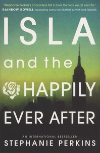 Stephanie Perkins - Isla and the Happily Ever After.