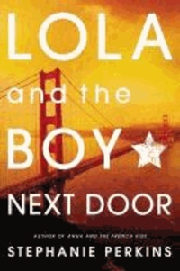 Stephanie Perkins - Lola and the Boy Next Door.
