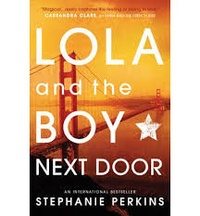 Stephanie Perkins - Lola and the Boy Next Door.