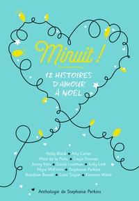 Stephanie Perkins et Holly Black - Minuit ! - 12 histoires d'amour à Noël.