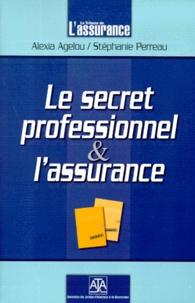 Stéphanie Perreau et Alexia Agelou - Le secret professionnel et l'assurance.