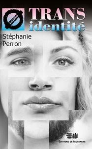 Stéphanie Perron - Transidentité - 54. La transsexualité.
